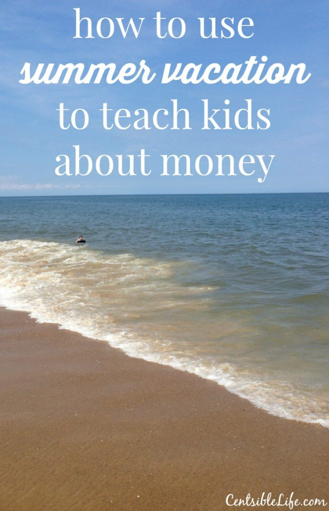 how to use summer vacation to teach kids about money