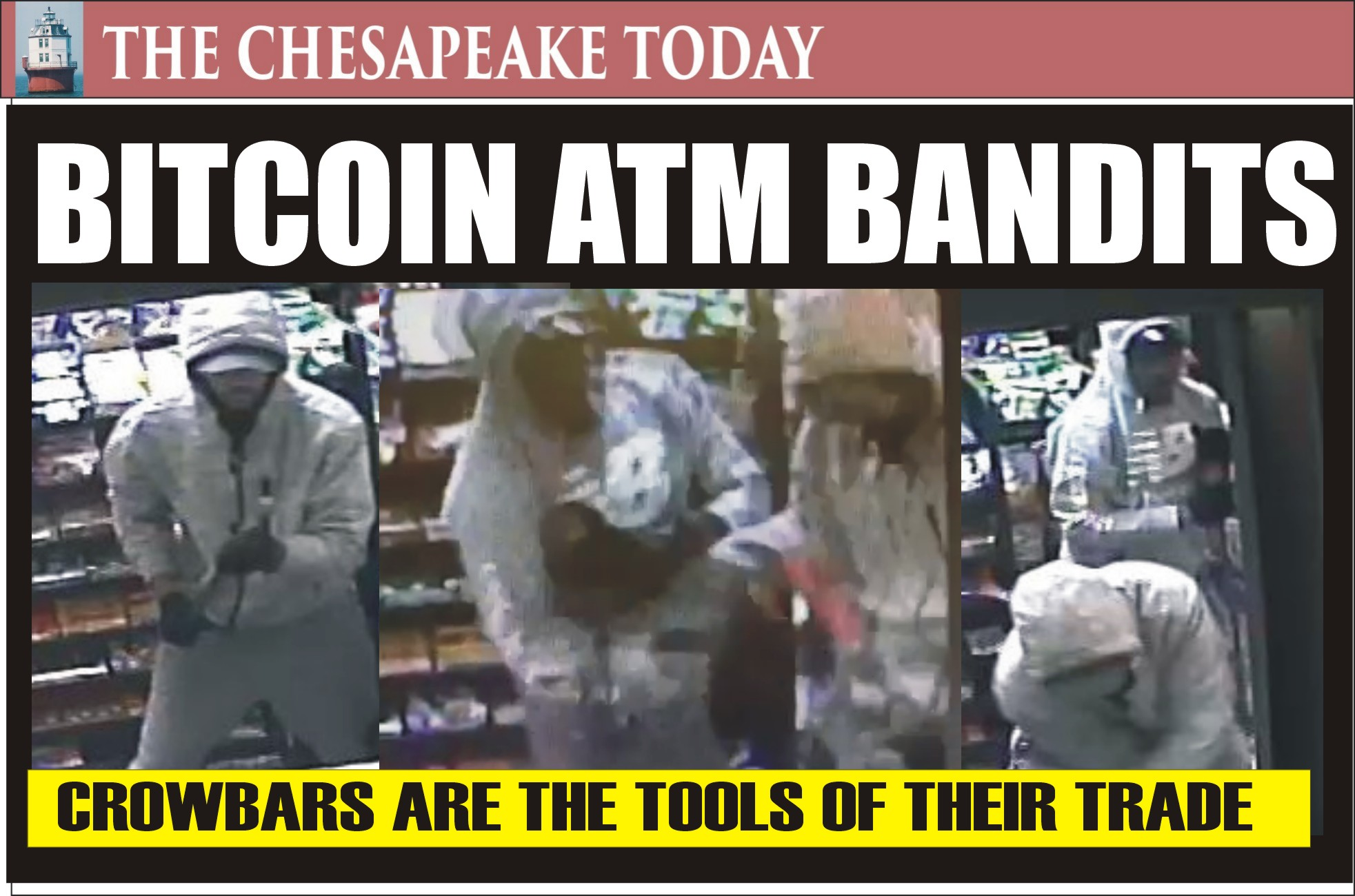 BITCOIN ATM BANDITS: Montgomery County Police seek tips to track down these hoodlums brandishing crowbar
