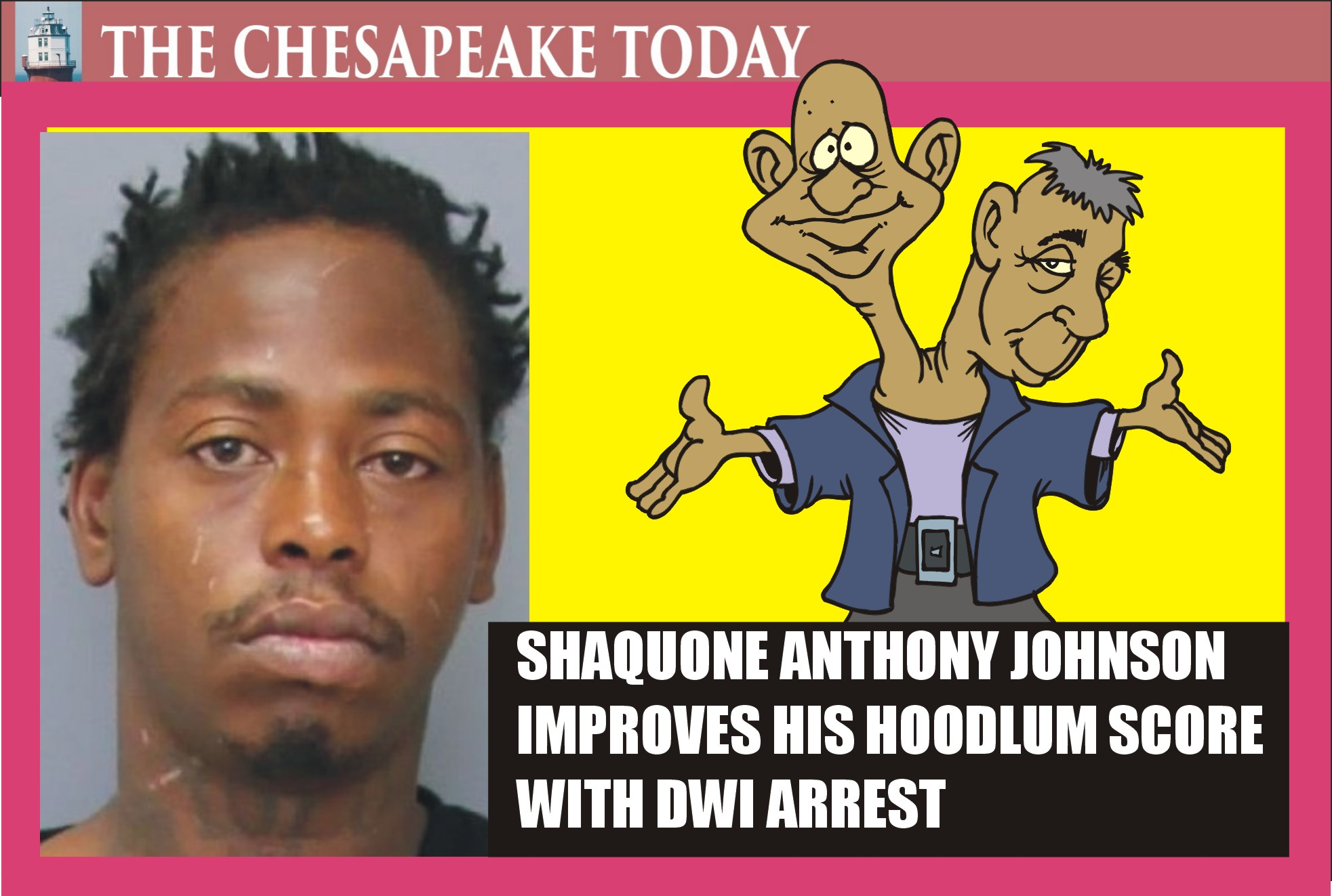 DIRTBAG ROUNDUP: New DWI arrest launched a look at drug dealer Shaquone Anthony Johnson's career highlights