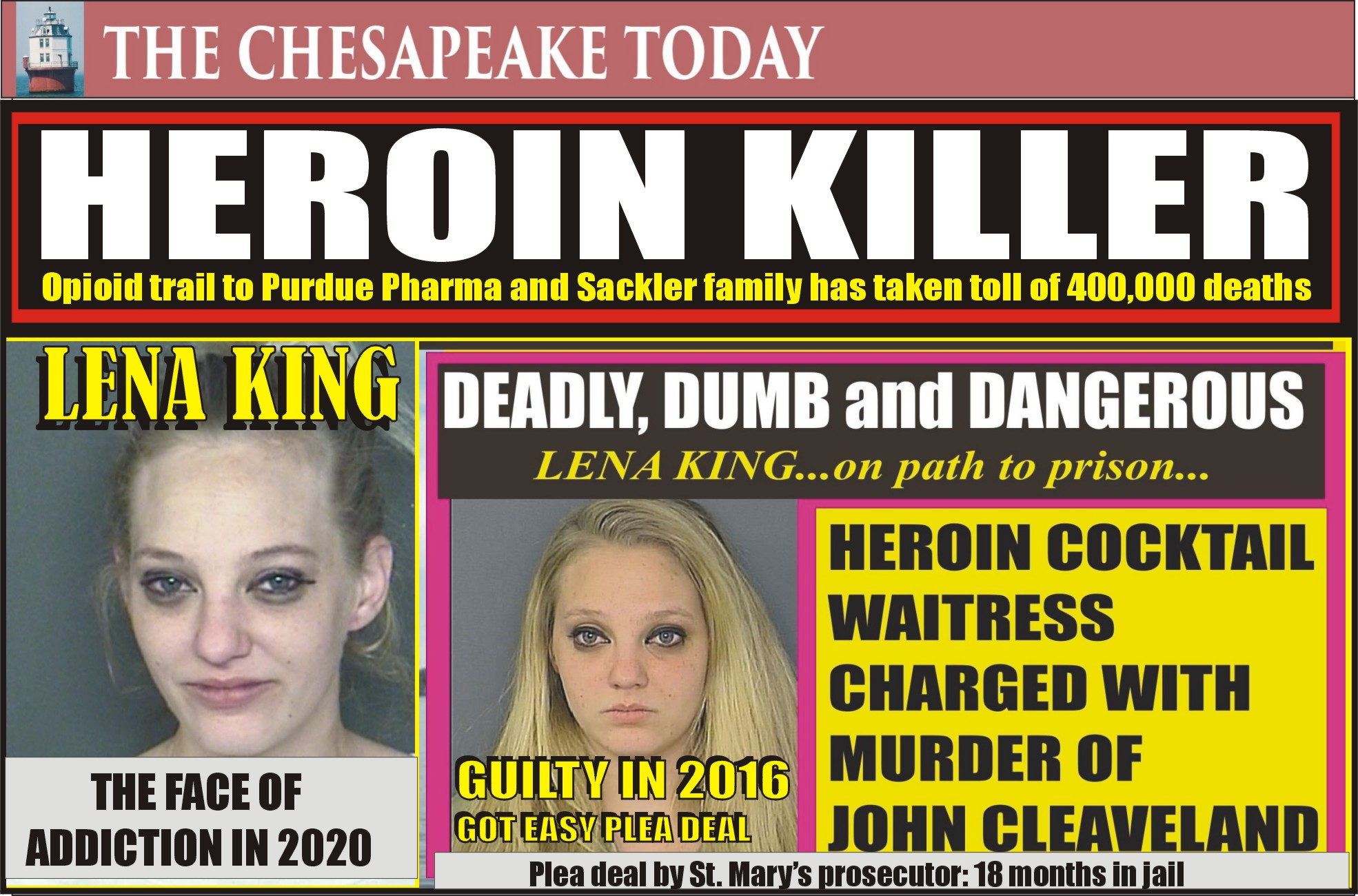 HEROIN COCKTAIL WAITRESS LENA KING KILLED ONCE, SIX YEARS LATER IS BACK IN THE SLAMMER FOR HEROIN