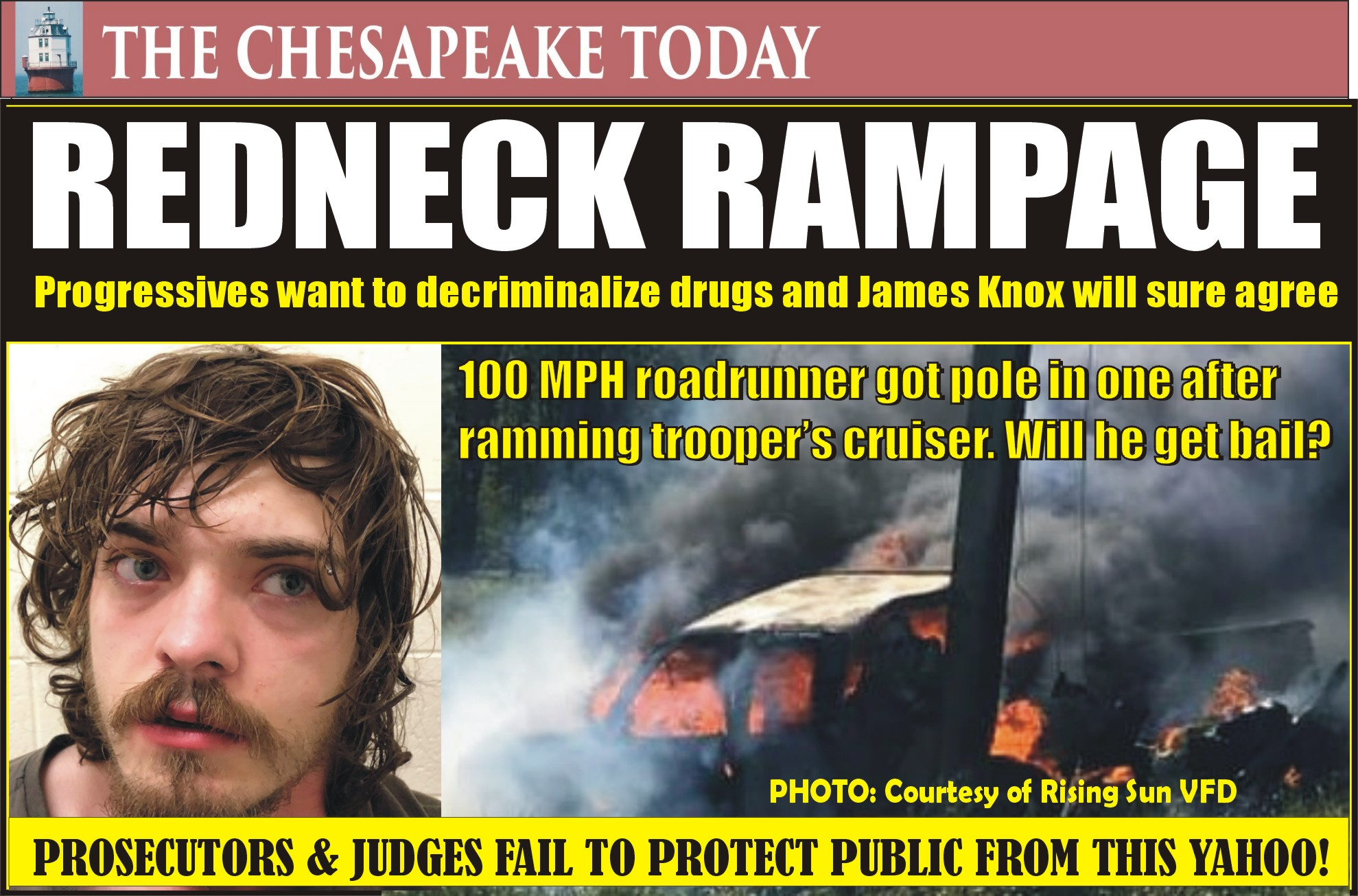 REDNECK RAMPAGE: James Knox slithered out from under a rock in a thrilling Cabin Fever episode not to be forgotten; rammed trooper, got a pole-in-one, burned his truck to a crisp
