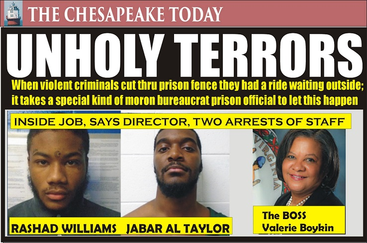 DEADLY AND VIOLENT FELONS CAUGHT: U.S. Marshals bag Rashad Williams and Jabar Ali Taylor who escaped Virginia prison by cutting a fence; had getaway car waiting outside