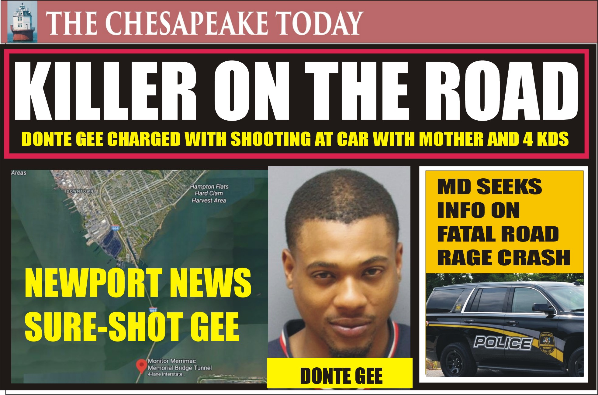 SHOOTING IN TRAFFIC: Newport News Cab Driver Donte Gee held without bond for shooting at a car with mom and her four kids inside; MD Transportation Police seek aid in finding vehicle involved in road rage fatality