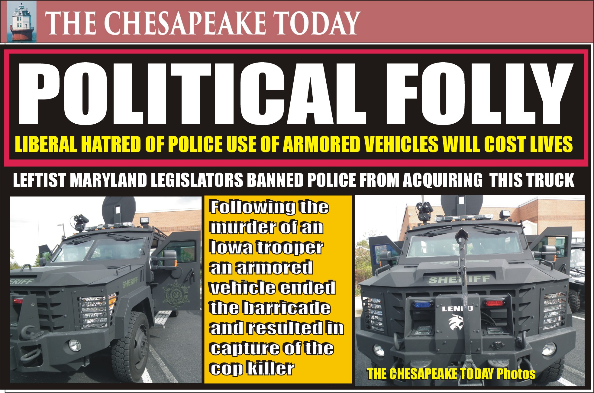 MILITARY-VEHICLES BANNED FOR POLICE: The Maryland General Assembly has enacted legislation that bans the acquisition of armored vehicles that are used to save lives; Leftist Democrat Delegate Brian Crosby voted to strip police of protections