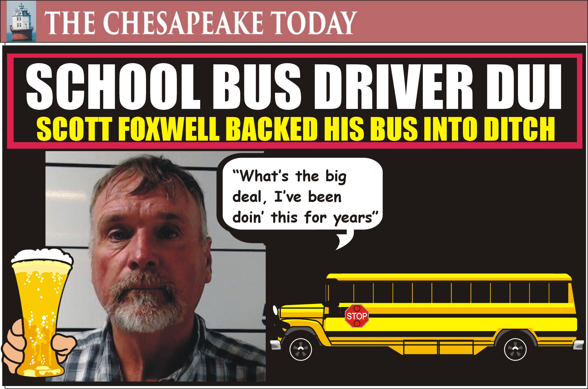 DWI HIT PARADE: School bus driver Scott Foxwell charged with DUI after getting school bus stuck in a ditch