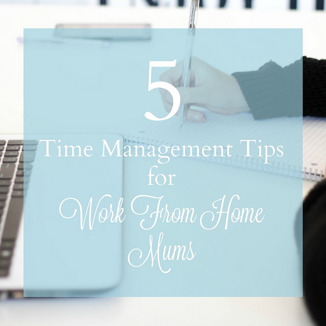 Time Management Tips for Work From Home Mums