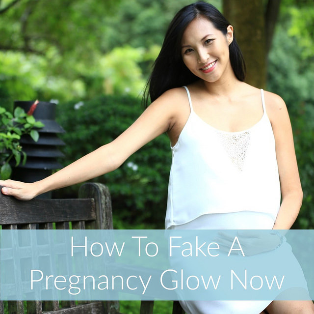 How to Fake a Glow During Pregnancy Now