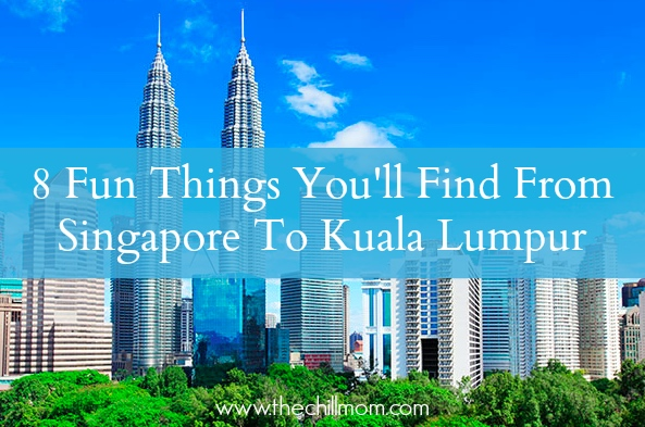 8 Fun Things You'll Find From Singapore To Kuala Lumpur