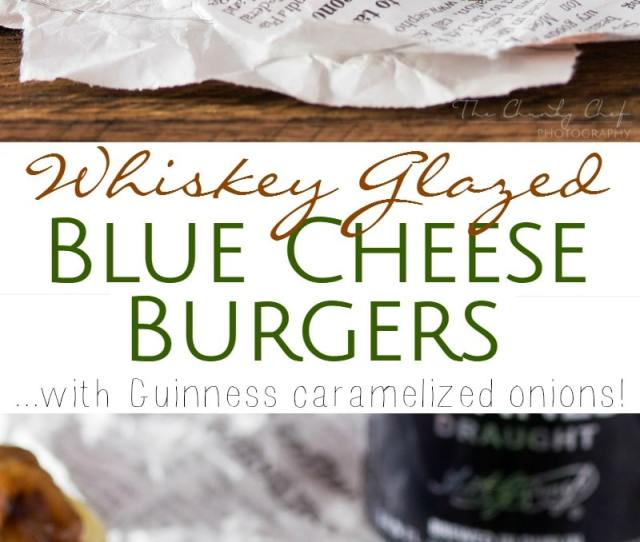 Whiskey Glazed Blue Cheese Burgers These Blue Cheese Burgers Are Brushed