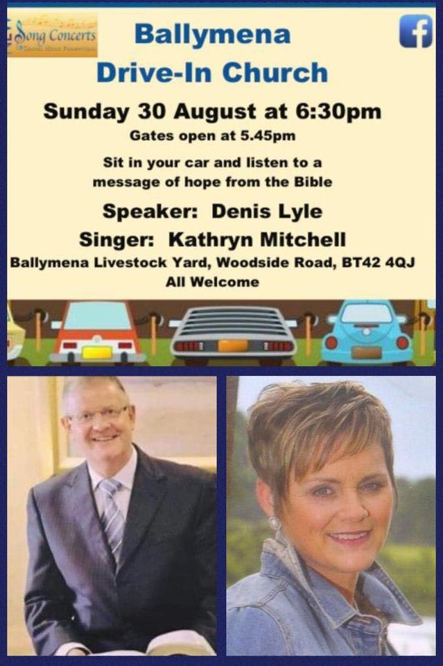 Drive In Church continues at Ballymena Livestock Yard – Sunday 30th August 2020