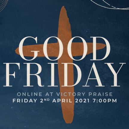 Good Friday Service Online - Victory Praise Community Church Ballymena