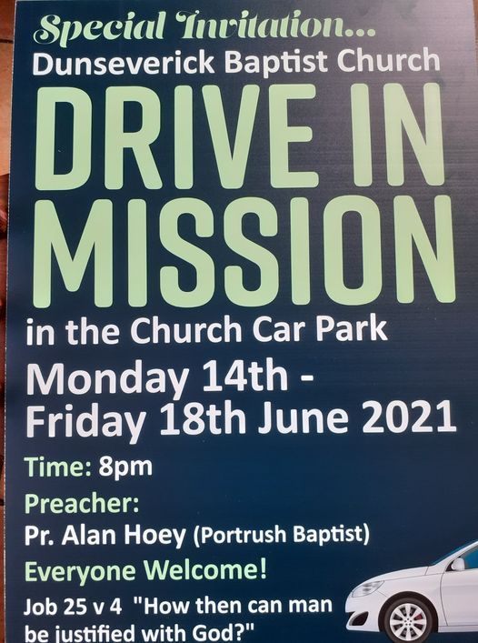 Drive-In Mission at Dunseverick Baptist Church  - 14th to 18th June 2021