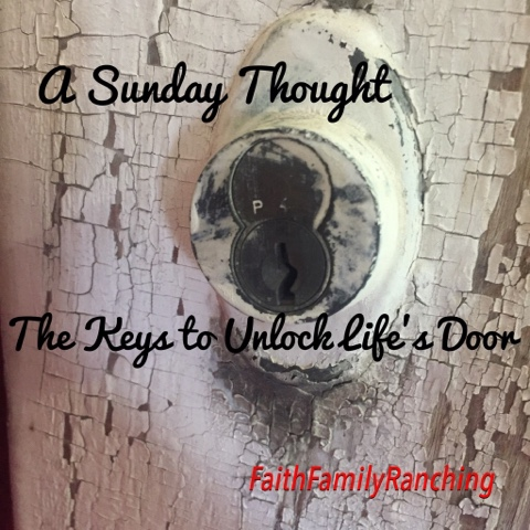 A Sunday Thought~The Keys To Unlock Life's Door