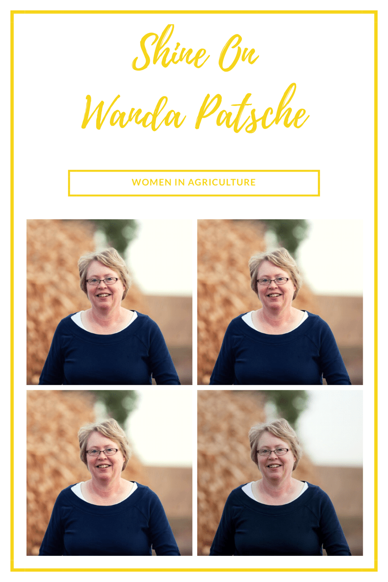 Shine On~Women In Agriculture~Wanda Patsche