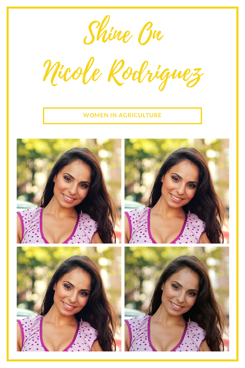 Shine On~Women In Agriculture~Nicole Rodriguez