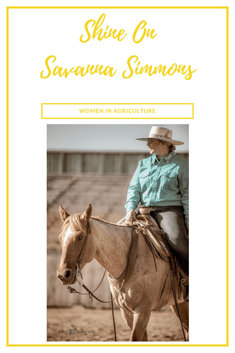 Shine On~Women In Agriculture~Savanna Simmons