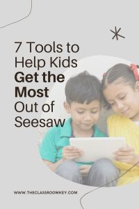 7 Simple Tools to Help Kids Get the Most Out of Seesaw