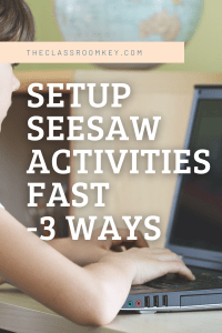 Easily Send Seesaw Activities to Your Students - 3 Quick Ways