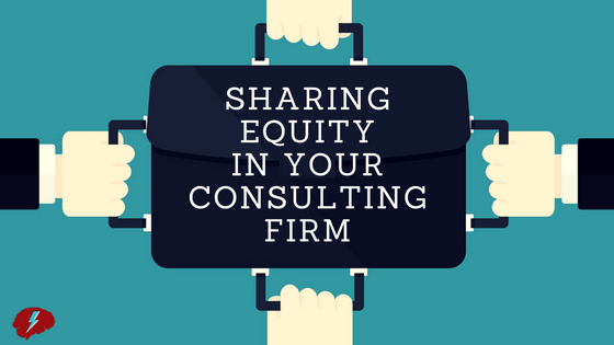 Sharing Equity in Your Consulting Firm
