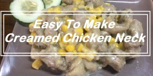 Budget Friendly And Easy To Make Creamed Chicken Neck Recipe