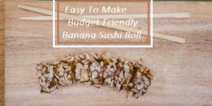 Banana Sushi Roll: The Most Awesome Thing that Happened to Bananas!