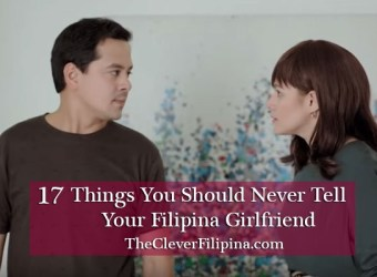 17 Things You Should Never Tell Your Filipina Girlfriend