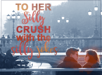 To Her Silly Crush with the Silly Jokes