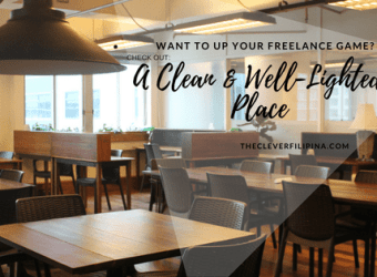 Up Your Freelance Game with A Clean and Well Lighted Place