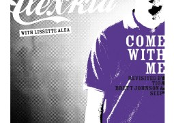 Alexkid & Lissette Alea – Come With Me (Revisited By Tiga, Brett Johnson & Seep)