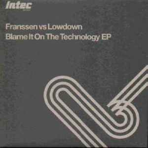 Franssen vs. Lowdown - Blame It On The Technology EP - Intec Records