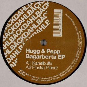 Hugg & Pepp - Bagarberta EP - Dahlbäck Records