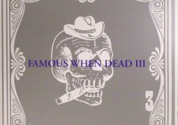 Various Artists - Famous When Dead III - Playhouse