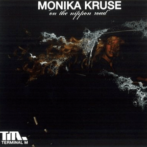 Monika Kruse - On The Nippon Road - Terminal M