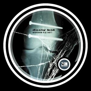 Dusty Kid - Anatome EP Volume 1 - Boxer Recordings