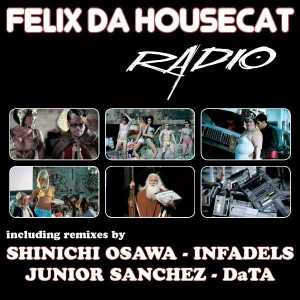 Felix Da Housecat - Radio - Different