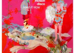 Low Motion Disco - Keep It Slow - Eskimo Recordings
