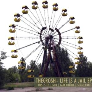 The Crosh - Life is A Jail EP - *Cutz