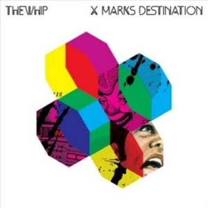 The Whip - X Marks Destination - Southern Fried Records