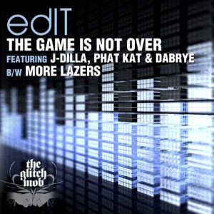 edIT - The Game Is Not Over EP - Glitch Mob Unlimited