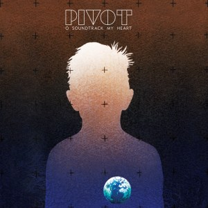 Pivot - O Soundtrack My Heart - Warp Records