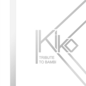 Kiko - Tribute To Bambi - Different