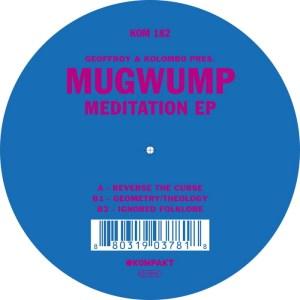 Geoffroy & Kolombo Present Mugwump - Meditation EP - Kompakt