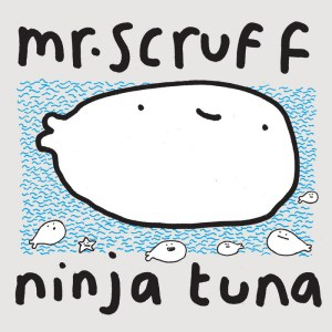 Mr Scruff - Ninja Tuna - Ninja Tune