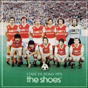 The Shoes - Stade De Reims 1978 EP - Green United Music