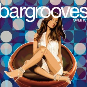 Various Artists - Bargrooves Over Ice (mixed by Andy Daniell) - Bargrooves