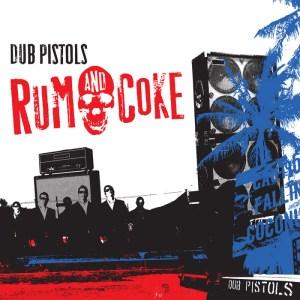 Dub Pistols - Rum & Coke - Sunday Best Recordings