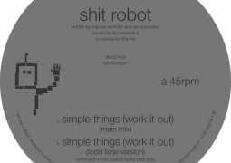 Shit Robot – Simple Things (Work It Out)