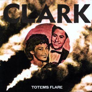 Clark - Totems Flare - Warp Records