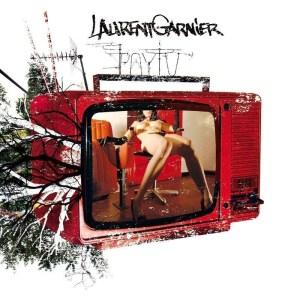 Laurent Garnier - Pay TV - [PIAS] Recordings