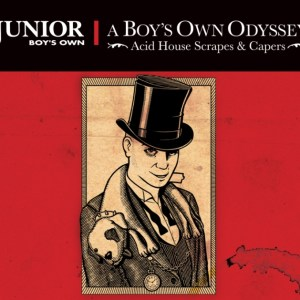 Various Artists - A Boy's Own Odyssey: Acid House Scrapes & Capers - Junior Boy's Own
